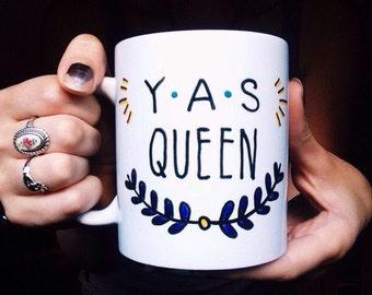 Yas Queen Mug, Broad City Coffee Mug, Yasss, Yas Kween, Best friend gift, Funny mug, Gift