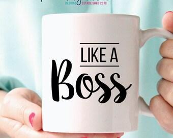 Like A Boss Mug - Funny Mug -  Boss Mug - Gift for Her - Funny Gift -  Boss Gift - Coffee Mug - Tea Mug