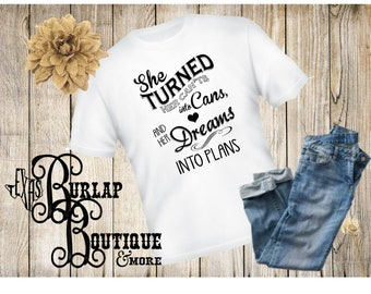 She turned her can'ts into Cans and her Dreams into plans T-shirt tshirt shirt Sizes S - 5XL available Several colors