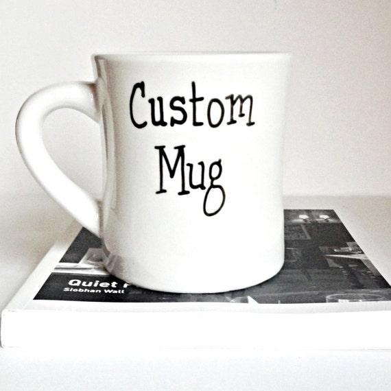 Custom Mug Custom Mug Design Personalized Mug Custom Coffee