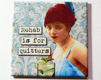 Rehab Magnet, Funny Magnet, Drinking Magnet, Kitchen Magnet, magnet, Fridge magnet, Stocking Stuffer, Humor, Rehad is for Quitters (5264)