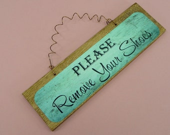LITTLE SIGN Please Remove Your Shoes Wooden Metal Cute Sign For Front Door Entryway Foyer Wood Dye Sublimation