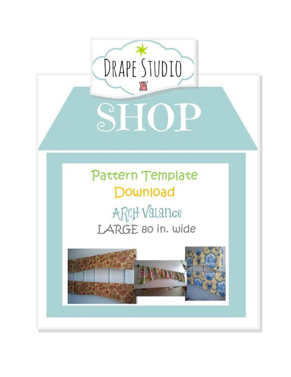 Pattern Template - Arch Valance -Large 80 inches / pattern template download,  custom adjustable valance template
