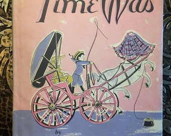 Time Was, by Hildegard Woodward, 1962, Beautifully Illustrated Children's Book