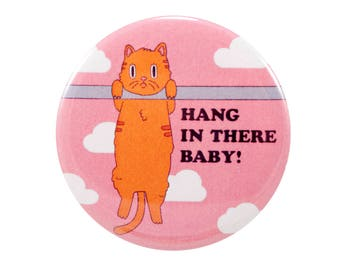 Hang in there baby pin | 2.25 inch pin back button