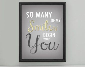 Instant Digital Download - So many of my Smiles Begin with You  - Gray, White, Yellow, Pink, Blue, Plum