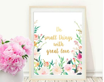 Do Small things With Great Love, Printable Art, Inspirational Print, Typography Quote, Motivational Poster,  Wall Decor, digital download