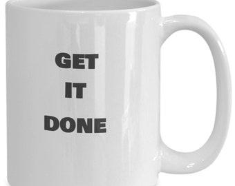 Get It Done Mug Motivational Mug For Success, Don't Drag your Feet! Get It done, Great Gift Mug, Get It Done Print