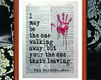 The Walking dead - quote poster art print - I may be the one walking away... Dictionary page art print