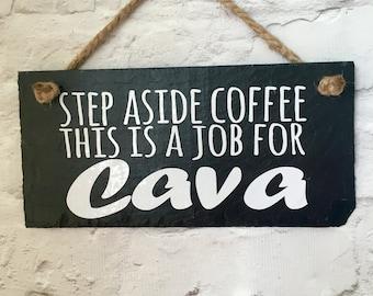 Cava quote. Cava slate. Cava plaque.  Coffee quote. Cava lover. Cava present. Coffee gift. Spanish wine gift.'Step aside coffee' slate sign.