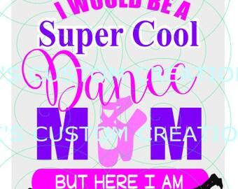 Super Cool Dance Mom