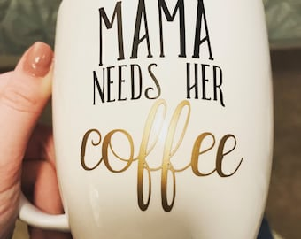 Mama Needs Her Coffee Customizable Mug