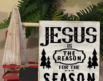 Jesus is the reason for the season - Sign