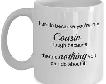I smile because you're my Cousin - Best Cousin Mug - Gift Coffee or Tea Mug