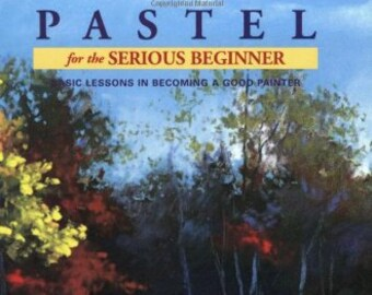 Pastel for the Serious Beginner: Basic Lessons in Becoming a Good Painter by Larry Blovits New Paperback ALWAYS FREE SHIPPING