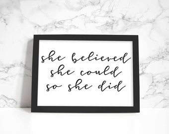 She Believed She Could So She Did print, wall art, quote