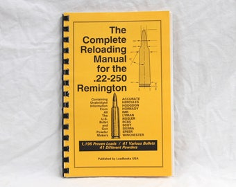 The Complete Reloading Manual for the .22-250 Remington - US Bullet and Gun Powder Information - Vintage 1990