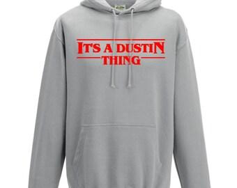 Stranger Things It's a Dustin Thing Hoodie Stranger Things Sweater Sweatshirt Pullover Stranger Things Gift Kids Hoodie Dustin Henderson