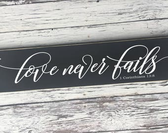 love never fails | 1 Corinthians 13 8 | painted sign | rustic sign | Wood Sign | home decor | Home sign | Style# HM233