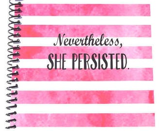 Nevertheless, she persisted notebook journal