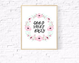 Good Vibes Only // Digital Download // Instant Download // Inspirational Art // Yoga Wall Art // Zen Art // Inspirational Download // Home