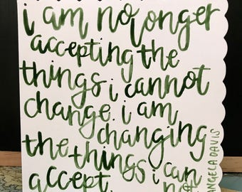 I am no longer accepting the things i cannot change. I am changing the things i cannot accept. - Angela Davis Greeting Card