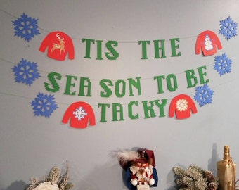 Tis the season to be tacky banner,ugly sweater party decorations, ugly christmas sweater party, Ugly sweater banner, holiday party banner