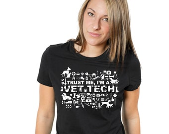 Trust Me I'm A Vet Tech  Veterinary Technician Women's Tee Shirt