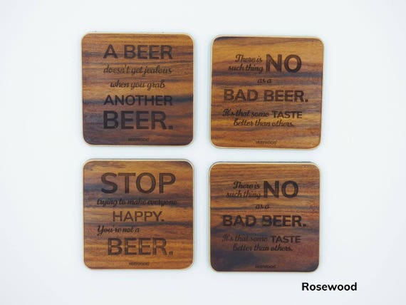 Handmade WOOD Beer Coasters - Honestly, this is more a gift for your tables, more than anything else. Heh.