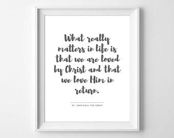 Pope John Paul II Quote, Saint John Paul the Great Print, Catholic Art, Saint Art, PJP2, Saint Print, Catholic Printable, Instant Download