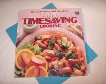 Better Homes and Gardens Cookbook TASTY TIMESAVING COOKING 1988 Cook Book