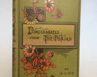 Pomegranates From The Punjab by A.L.O.E.