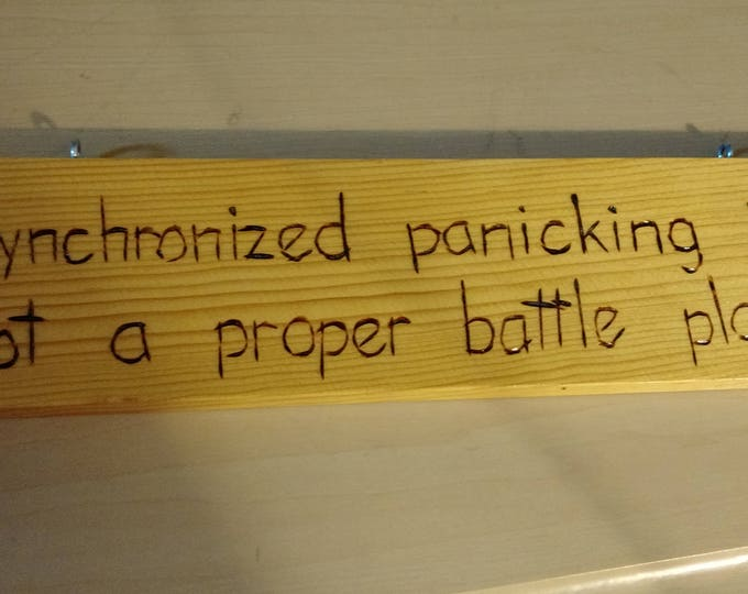Hand-Burned Wooden Sign - Synchronized Panicking
