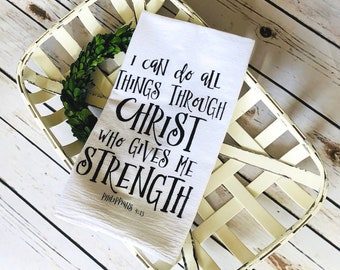 I Can Do All things Through Christ Who Gives Me Strength | I Can Do All Things Tea Towel | Flour Sack Towel | Philippians 4:13 | Tea Towel