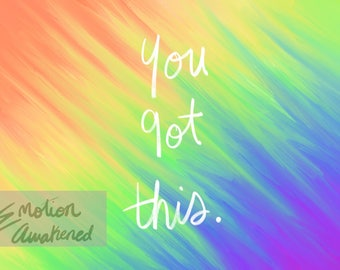 You Got This - Digital Download!