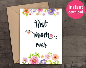 Mother's day greeting card, printable card, Mother's day gift, Instant Download print, Best mom ever, watercolours, floral, calligraphy