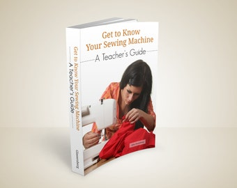 eBook - Get To Know Your Sewing Machine: A Teacher's Guide