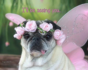 SYMPATHY CARD, I'll Be Seeing You, 5x7 Pet Sympathy Card by Pugs and Kisses