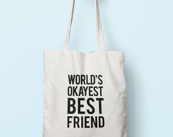 Worlds Okayest Best Friend Tote Bag Long Handles TB0280