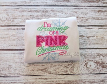 I'm Dreaming of a Pink Christmas Appliqued Shirt - Embroidered, Christmas, Girls Christmas Shirt, Pink Christmas, Bling, Holiday