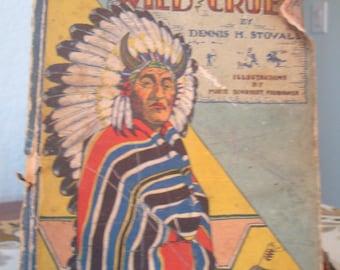 """Vintage """"Indians Wild and Cruel"""" Book - Circa 1929 - Unique!!"""
