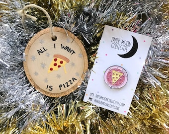 All I Want Is Pizza Gift Set / Pizza Enamel Pin/ Pizza Ornament / Brooch / Flair