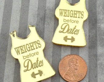 WEIGHTS BEFORE DATES - Gold Mirror Charms - flat back - Laser Cut Acrylic