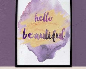 Hello Beautiful Print, Watercolor Quotes, Watercolor Print, Printable Typography, Purple and Yellow, 8x10 printable, Digital Download Print
