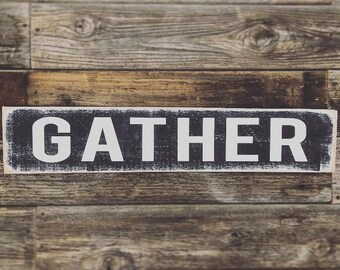 Gather // Reclaimed Wood // Wooden Sign // Wooden Signs // Farmhouse Syle // Modern Farm House // Cottage // Farmhouse decor // Christian