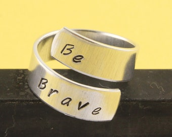 Be Brave Ring - Adjustable Ring - Wrap Ring - Twist Ring - Silver Ring - Graduation Gift - Inspirational Ring - Motivational Ring
