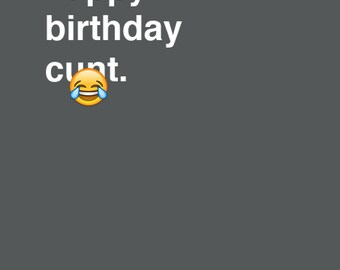 happy birthday c*nt Greeting Card