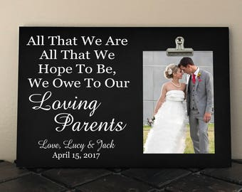 WEDDING Gift for PARENTS, Free Design Proof and Personalization, All That We Are All That We Hope To Be We Owe To Our LOVING Parents  at02