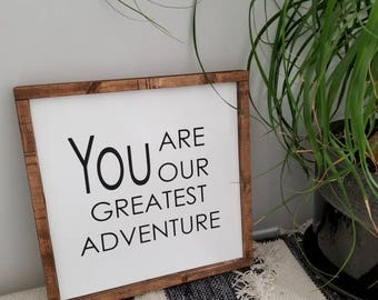 You are our greatest adventure  Wood framed sign   Gallery Wall Sign   crib Sign   Nursery sign   Wood wall art   Baby room decor
