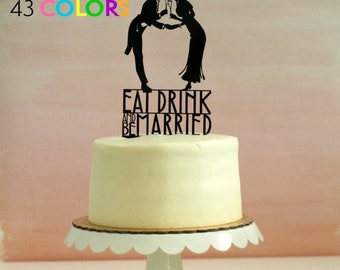 Silhouette Wedding Cake Topper - Eat Drink and be Married - Vintage / Art Deco Inspired - MADE TO ORDER